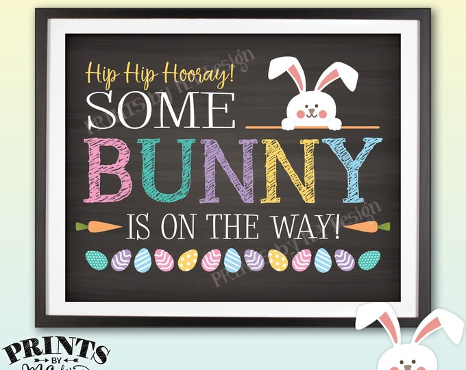 Easter Pregnancy Announcement Sign, Some Bunny is on the Way, PRINTABLE Chalkboard Style Easter Baby Reveal Sign <ID>