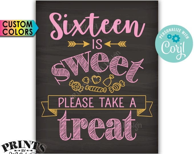 Sweet 16 Birthday Party Sign, Sixteen is Sweet Please Take a Treat, PRINTABLE Chalkboard Style Candy Sign <Edit Colors Yourself with Corjl>