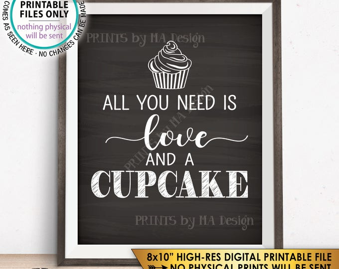 """Cupcake Sign, All You Need is Love and a Cupcake, Bridal Shower Dessert, Wedding Cake, Chalkboard Style PRINTABLE 8x10"""" Cupcake Display <ID>"""