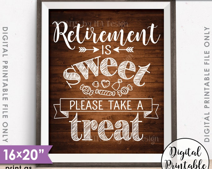 "Retirement Sign, Retirement is Sweet Please Take a Treat, Retirement Party Sign, Candy, Rustic Wood Style 16x20"" Printable Instant Download"