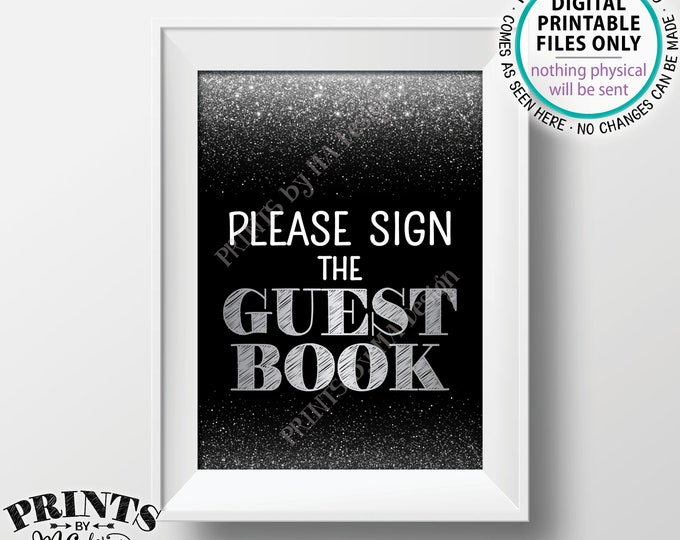 "Please Sign the Guestbook Sign the Guest Book Sign Birthday Anniversary Retirement Graduation, PRINTABLE 5x7"" Black/Silver Glitter Sign <ID>"