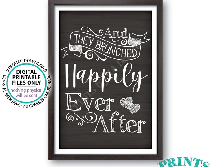 "And They BRUNCHED Happily Ever After Sign, Wedding Bridal Shower Brunch, PRINTABLE 24x36"" Chalkboard Style Sign <ID>"