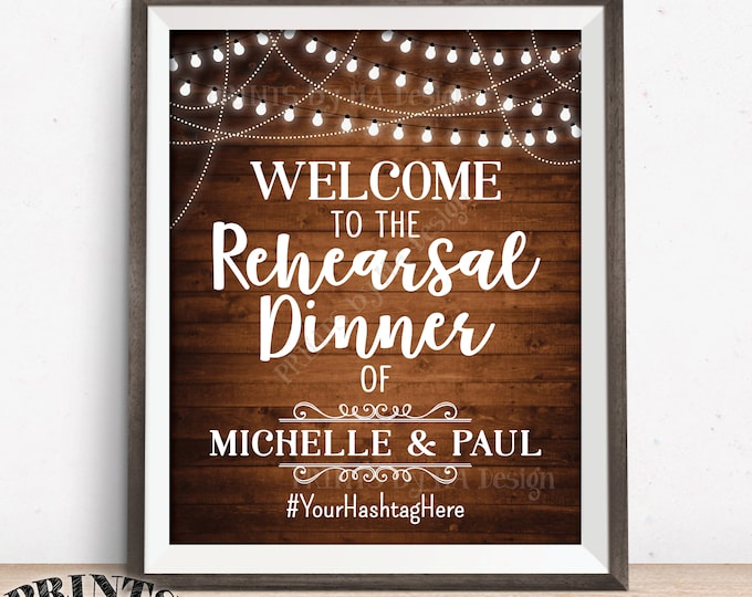 """Rehearsal Dinner Sign, Welcome to the Wedding Rehearsal Poster, Hashtag Sign, PRINTABLE 8x10/16x20"""" Rustic Wood Style Rehearsal Dinner Sign"""