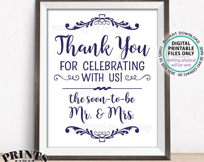 """Thank you for Celebrating With Us Sign, Soon to Be Mr & Mrs Rehearsal Dinner, Engagement Party, Navy PRINTABLE 8x10/16x20"""" Wedding Sign <ID>"""