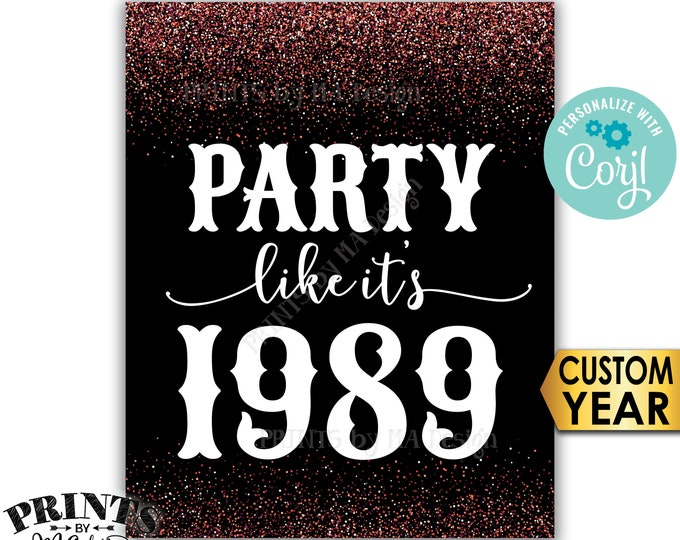 """Party Like It's Birthday Party Sign, ANY Year, Reunion Decoration, PRINTABLE 8x10/16x20"""" Rose Gold Glitter Sign <Edit Yourself with Corjl>"""
