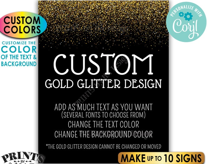 """Custom Gold Glitter Sign, Choose Your Text, Edit Text & Background Colors, 10 PRINTABLE 8x10/16x20"""" Portrait Sign <Edit Yourself with Corjl>"""