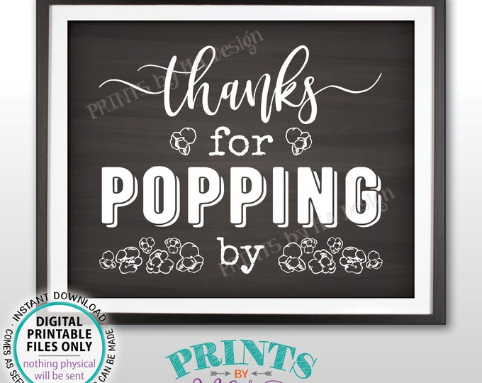 "Thanks for Popping By Popcorn Sign, Popcorn Bar, PRINTABLE 8x10/16x20"" Chalkboard Style Sign, Wedding, Bridal or Baby Shower, Birthday <ID>"