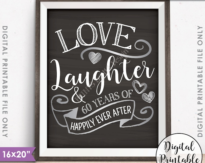 "60th Anniversary Gift, Love Laughter Happily Ever After 60 Years of Marriage, Instant Download 8x10/16x20"" Chalkboard Style Printable File"