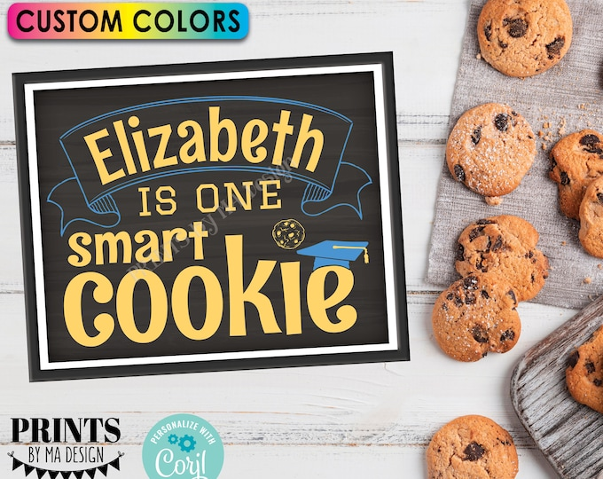 "One Smart Cookie Sign, Custom Name, Cookie Bar, PRINTABLE 8x10/16x20"" Chalkboard Style Graduation Party Decoration <Edit Yourself w/Corjl>"