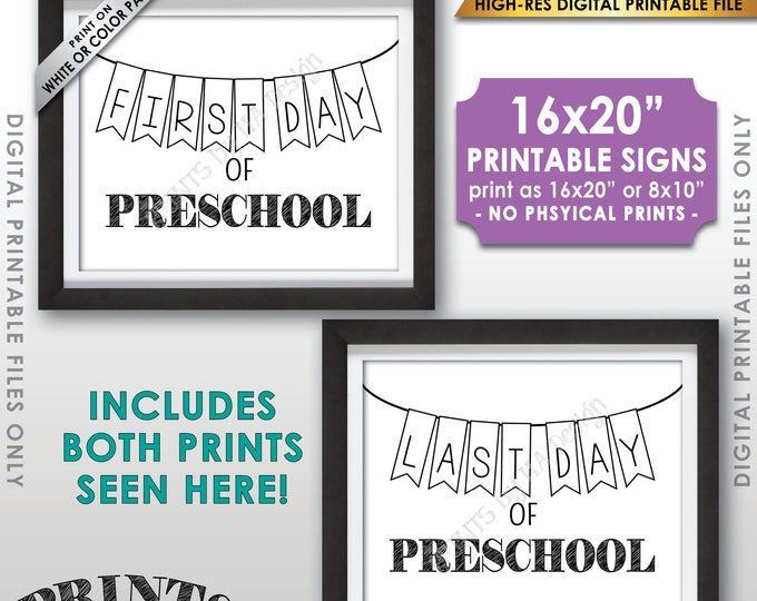 """First and Last Day of Preschool, First Day of School & Last Day of School, Nursery School Sign, 8x10/16x20"""" Printable Instant Download Sign"""