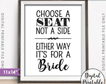 """Choose a Seat Not a Side Either Way It's For a Bride, Same-sex Wedding Sign, Lesbian Wedding Sign, 11x14"""" Instant Download Printable File"""