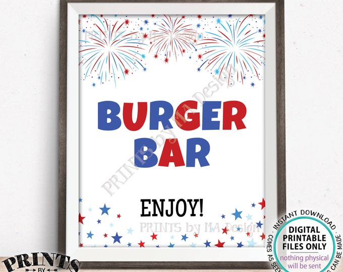 "Burger Bar Sign, 4th of July Patriotic Party Memorial Day BBQ Food, Build Your Own Burger, PRINTABLE 8x10/16x20"" Fireworks Sign <ID>"