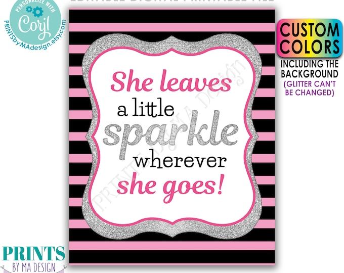 """She Leaves A Little Sparkle Wherever She Goes, Silver Glitter, Custom PRINTABLE 8x10/16x20"""" Portrait Sign <Edit the Colors Yourself w/Corjl>"""