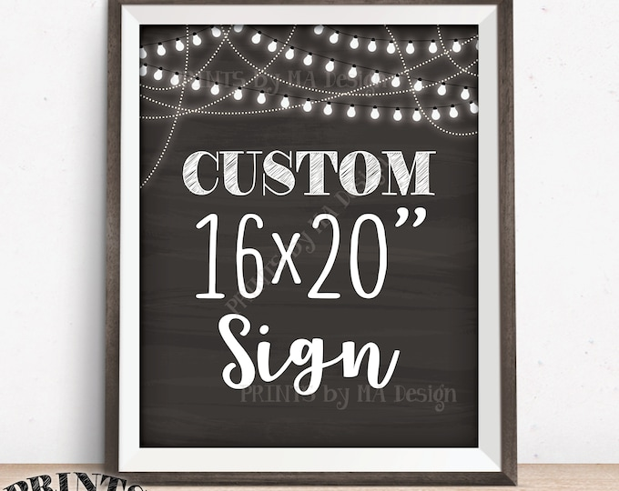 "Custom Sign Choose Your Text, Portrait, Wedding Birthday Anniversary Retirement Graduation, Lights, PRINTABLE 16x20"" Chalkboard Style Sign"