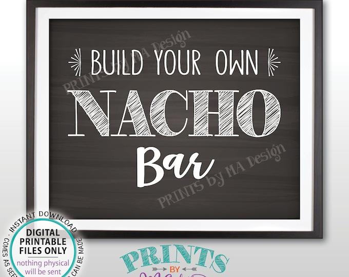 "Nachos Sign, Build Your Own Nachos, Chips & Cheese Nacho Bar Sign, Graduation Birthday Wedding, PRINTABLE Chalkboard Style 8x10"" Sign <ID>"