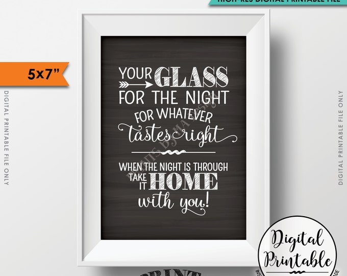 "Your Glass for the Night for Whatever Tastes Right, Take Your Glass Home With You Sign Instant Download 5x7"" Chalkboard Style Printable Sign"