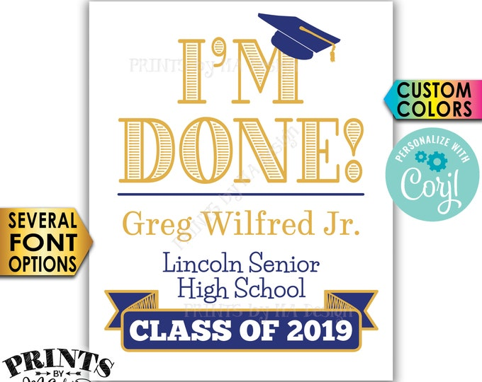 """I'm Done Graduation Party Welcome Sign, Class of Decorations, Custom Colors, PRINTABLE 8x10/16x20"""" Sign <Edit Yourself with Corjl>"""