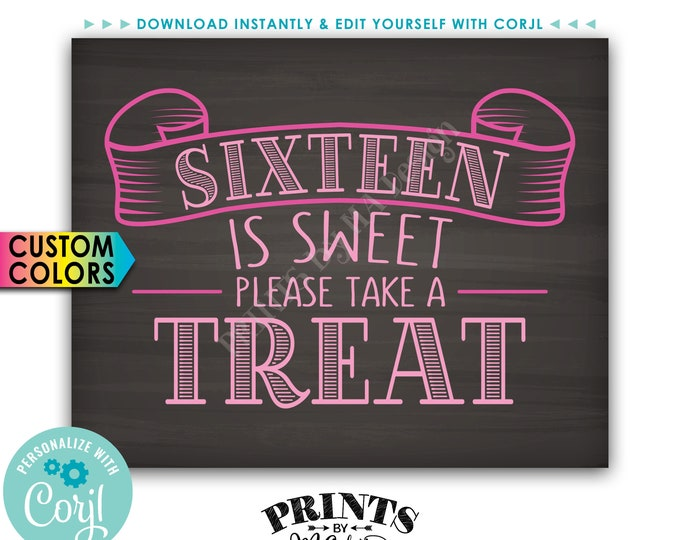 """Sixteen is Sweet Please Take a Treat, Sweet 16 Birthday Party Favors, Chalkboard Style PRINTABLE 8x10"""" Sign <Edit Yourself with Corjl>"""