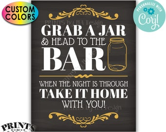 Grab a Jar and Head to the Bar Sign, Take it Home with You, Custom PRINTABLE Chalkboard Style Sign <Edit Colors Yourself w/Corjl>