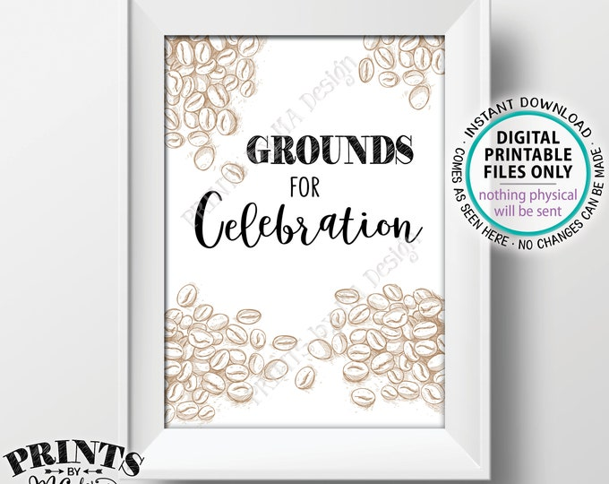 """Grounds for Celebration Coffee Sign, Wedding Coffee Station, Bridal Shower, Baby Shower, Bday, Graduation, 5x7"""" PRINTABLE Coffee Sign <ID>"""