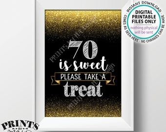 """70th Birthday, 70 is Sweet Please Take a Treat Seventieth Party Decor, 70th Anniversary, PRINTABLE Black & Gold Glitter 5x7"""" 70 Sign <ID>"""