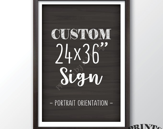 "Custom Portrait Sign, Choose Your Text, Birthday Wedding Anniversary Retirement Graduation, PRINTABLE 24x36"" Chalkboard Style Sign"