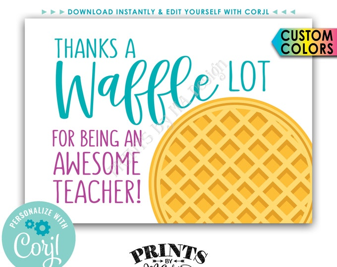 """Teacher Appreciation Card or Sign, Thanks a Waffle Lot for being an Awesome Teacher, PRINTABLE 5x7"""" Digital File <Edit Yourself with Corjl>"""