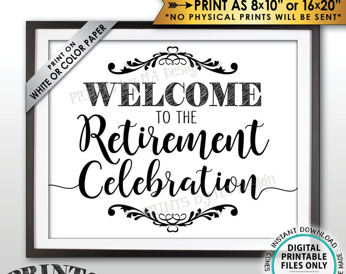 """Retirement Party Sign, Welcome to the Retirement Celebration Sign, Retiree Poster, PRINTABLE 8x10/16x20"""" Retirement Party Welcome Sign <ID>"""