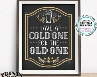 """Beer Birthday Sign, Have a Cold One for the Old One Birthday Party Sign, Cheers and Beers, Beer Pint, B-day Decor, PRINTABLE 8x10"""" Sign <ID>"""