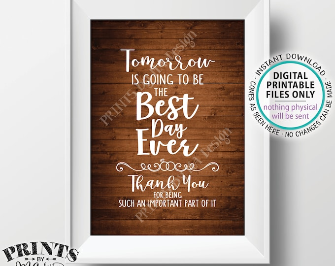"Rehearsal Dinner Sign, Tomorrow is Going to Be The Best Day Ever Sign, Thank You Wedding Sign, PRINTABLE 5x7"" Rustic Wood Style Sign <ID>"
