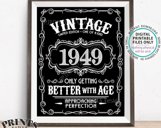 """1949 Birthday Sign, Better with Age Vintage Birthday Poster, Whiskey, Aged to Perfection, Black & White PRINTABLE 8x10/16x20"""" 1949 Sign <ID>"""
