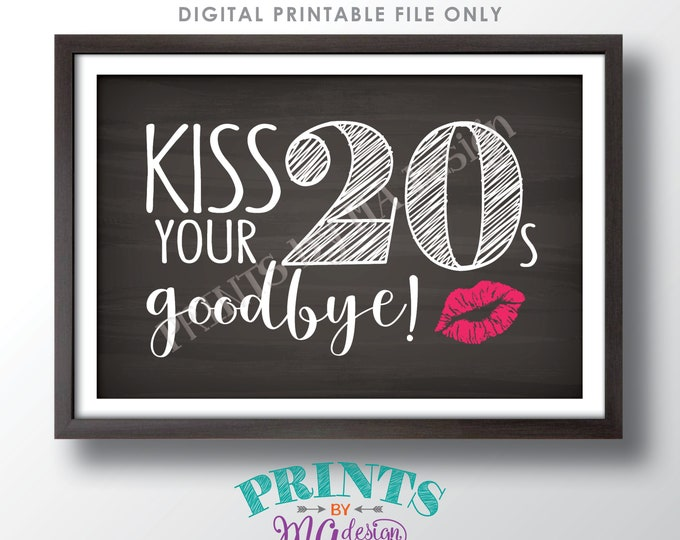 "30th Birthday Sign, Kiss Your 20s Goodbye, Funny 30th Candy Bar Sign, Thirtieth B-day Party Decor, PRINTABLE 4x6"" Chalkboard Style Sign <ID>"
