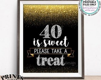 """40th Birthday, 40 is Sweet Please Take a Treat Fortieth Party Decor, 40th Anniversary, PRINTABLE Black & Gold Glitter 8x10"""" 40 Sign <ID>"""