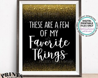 """These Are a Few of My Favorite Things Sign Memory, Wedding, Birthday, Graduation, Retirement, PRINTABLE 8x10"""" Black & Gold Glitter Sign <ID>"""
