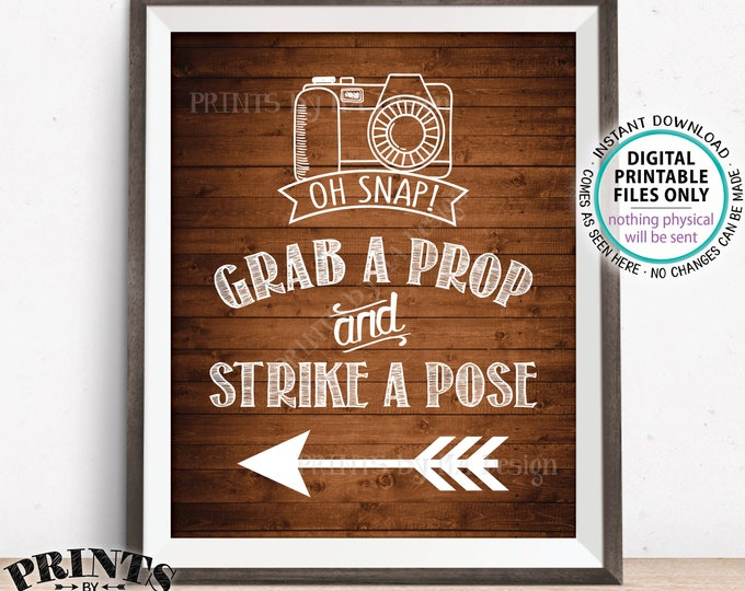 Grab a Prop and Strike a Pose sign pointing LEFT, Oh Snap Selfie Station Photo Booth Arrow Photobooth, Rustic Wood Style PRINTABLE Sign <ID>