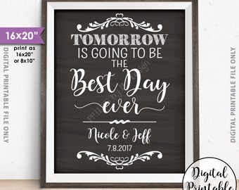 """Rehearsal Dinner Sign, Tomorrow is Going to Be The Best Day Ever Poster, Wedding Rehearsal Sign, PRINTABLE 8x10/16x20"""" Chalkboard Style Sign"""