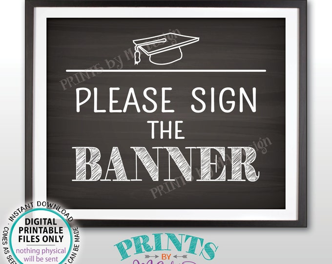 "Graduation Sign Please Sign the Banner, Graduation Party Decorations, Grad Guestbook Banner, PRINTABLE 8x10"" Chalkboard Style Grad Sign <ID>"