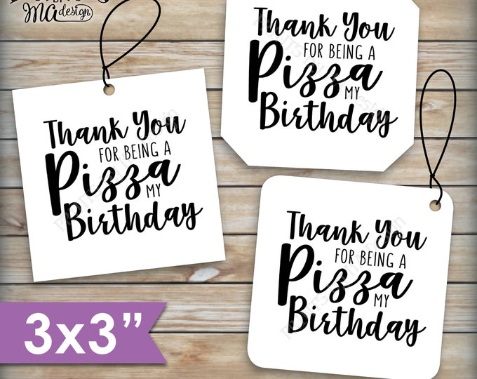 """Pizza Labels, Thank You for being a Pizza My Birthday, Pizza Party, Pizza Box Tags, 3x3"""" Square Cards on PRINTABLE 8.5x11"""" sheet <ID>"""