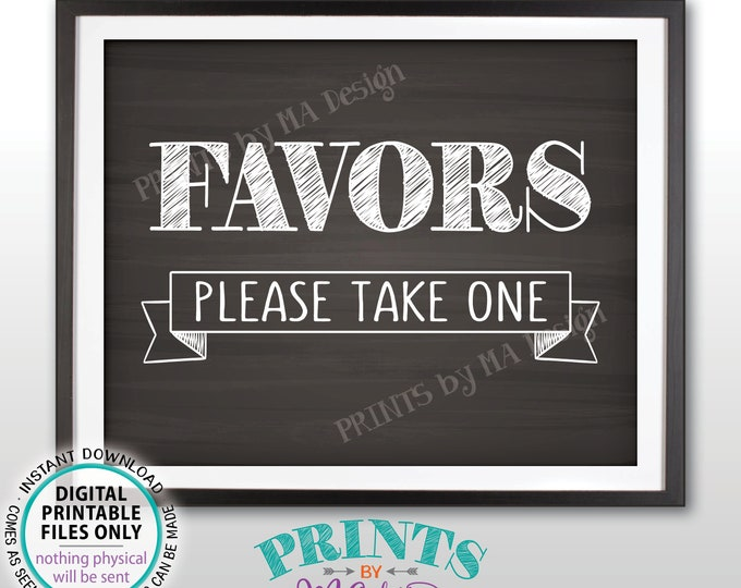 """Favors Sign, Please Take One Favors Sign, Birthday, Retirement, Wedding Anniversary Party, PRINTABLE 8x10"""" Chalkboard Style Favor Sign <ID>"""