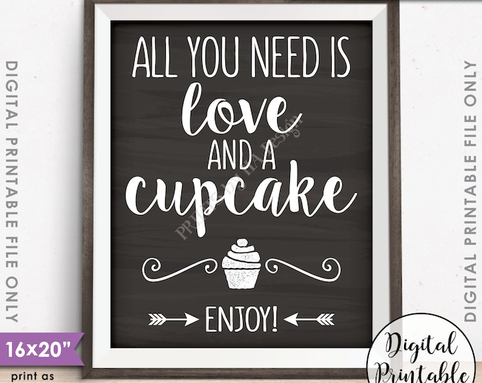 """All You Need is Love and a Cupcake Sign, Cupcake Wedding Sign, Wedding Reception, 8x10/16x20"""" Chalkboard Style Printable Instant Download"""