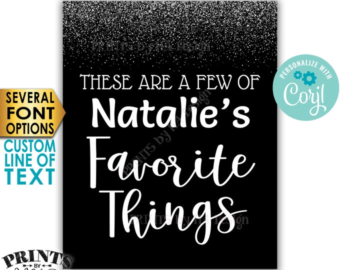 "Favorite Things Sign, These are a Few Favorite Things, Custom PRINTABLE 8x10/16x20"" Black & Silver Glitter Sign <Edit Yourself with Corjl>"