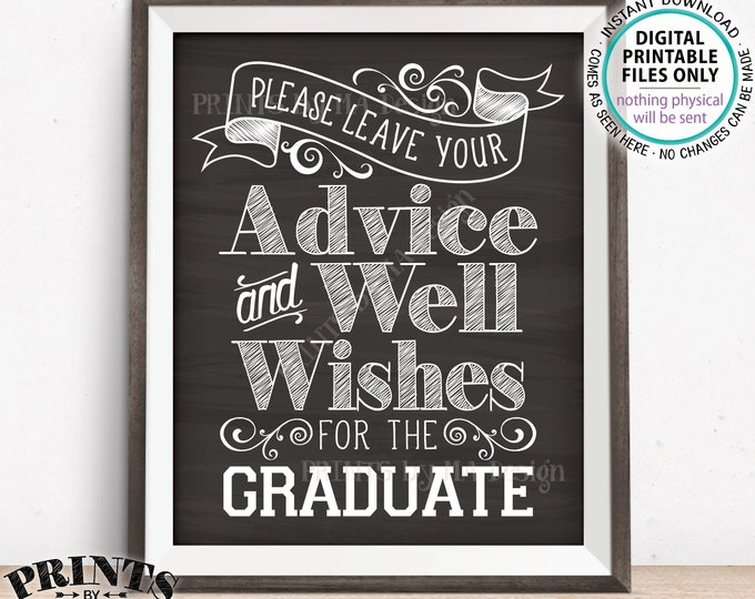 "Please Leave your Advice and Well Wishes for the Graduate, Graduation Party Decorations, PRINTABLE 8x10/16x20"" Chalkboard Style Sign <ID>"