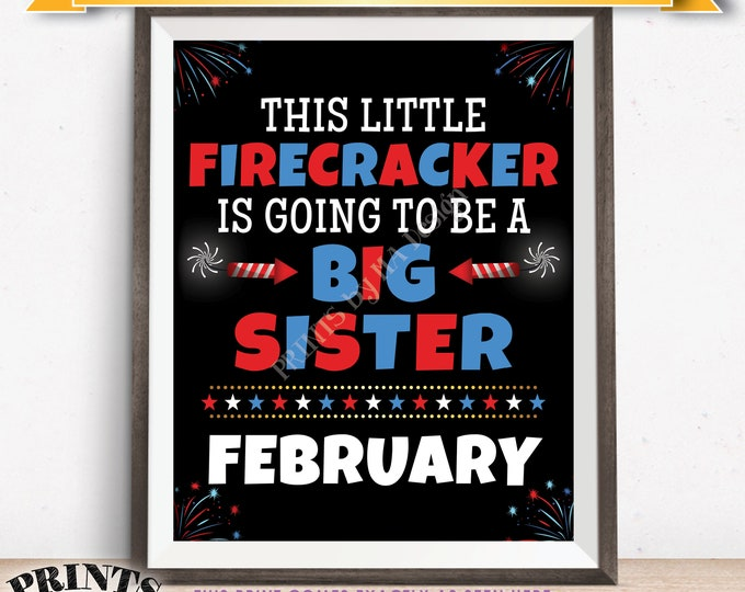 """4th of July Pregnancy Announcement, Little Firecracker is Going to be a Big Sister, FEBRUARY Dated PRINTABLE 8x10/16x20"""" Baby #2 Sign <ID>"""