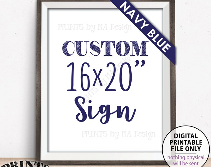 "Custom Sign Choose Your Text, Wedding, Birthday, Anniversary, Retirement, Graduation, Navy Blue Text, PRINTABLE 8x10/16x20"" Portrait Sign"