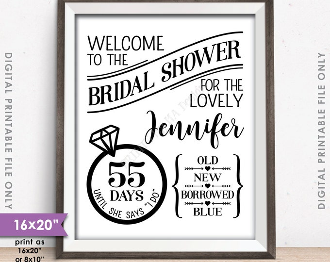 "Bridal Shower Welcome Sign, Days until She Says I Do Wedding Countdown, Bridal Shower Welcome, Custom 8x10/16x20"" Digital Printable File"