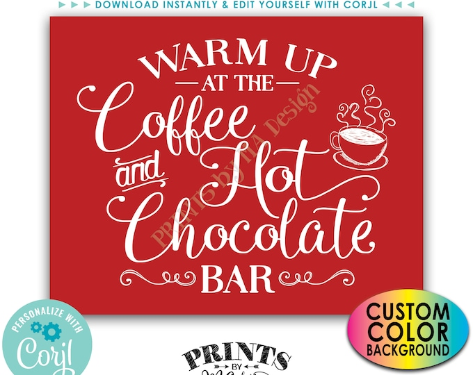 "Warm Up at the Coffee and Hot Chocolate Bar Sign, Hot Beverage Station, PRINTABLE 8x10/16x20"" Sign <Edit Background Color Yourself w/Corjl>"
