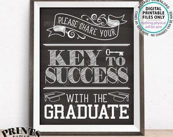 """Please share your Key to Success with the Graduate Sign, Advice for Grad, Graduation Party, PRINTABLE Chalkboard Style 8x10/16x20"""" Sign <ID>"""
