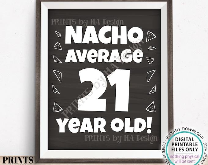 "Nacho Average Birthday Party Sign, Nacho Average 21 Year Old, 21st Bday Decoration, PRINTABLE 8x10/16x20"" Chalkboard Style Food Sign <ID>"