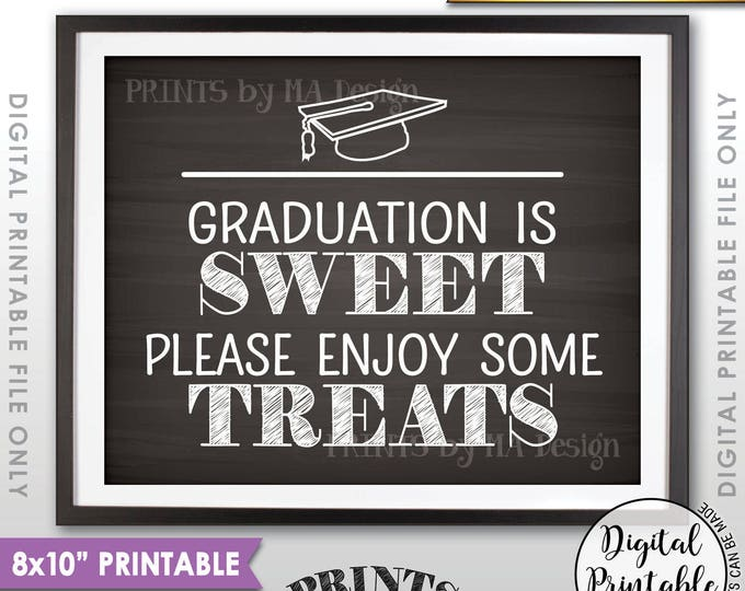 "Graduation is Sweet Please Enjoy Some Treats, Sweet Treats Graduation Party Sign, Candy, 8x10"" Chalkboard Style Printable Instant Download"
