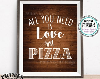 """All You Need is Love and Pizza Sign, Wedding Reception, Wedding Pizza, Late Night Pizza, PRINTABLE 8x10"""" Rustic Wood Style Pizza Sign <ID>"""